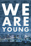 We Are Young Skyline Music Plastic Sign