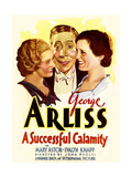 A SUCCESSFUL CALAMITY  from left on US poster art: Evalyn Knapp  George Arliss  Mary Astor  1932