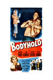 BODYHOLD  US poster  top right: Willard Parker  Henry Kulky  bottom left: Lola Albright  1949