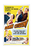 DAMN CITIZEN!  US poster  top left: Maggie Hayes  Edward Platt  Keith Andes   1958