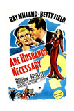 ARE HUSBANDS NECESSARY  US poster  from left: Ray Milland  Betty Field  Patricia Morison  1942