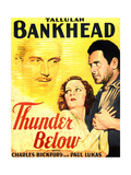 THUNDER BELOW  from left on US poster art: Paul Lukas  Tallulah Bankhead  Charles Bickford  1932