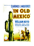 IN OLD MEXICO  bottom right: William Boyd  1938