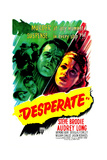 DESPERATE  US poster  center from left: Steve Brodie  Audrey Long  1947
