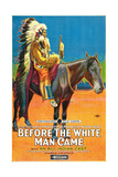 BEFORE THE WHITE MAN CAME  mounted on horse: Old Badger; 1-sheet poster art  1920