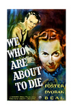 WE WHO ARE ABOUT TO DIE  US poster  from top: John Beal  Ann Dvorak  1937