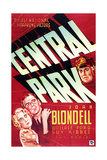 CENTRAL PARK  from left on US poster art: Joan Blondell  Wallace Ford  Guy Kibbee  1932
