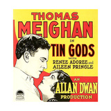 TIN GODS  left to right: Thomas Meighan  Renee Adoree  1926