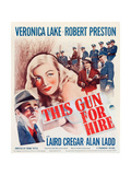 THIS GUN FOR HIRE  l-r: Alan Ladd  Veronica Lake  Robert Preston on window card  1942