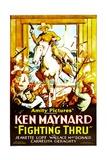 FIGHTING THRU (aka FIGHTING THRU; OR  CALIFORNIA IN 1878  center: Ken Maynard  1930