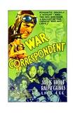 WAR CORRESPONDENT  top left: Jack Holt  1932