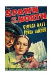 SPAWN OF THE NORTH  US poster  from top left: George Raft  Dorothy Lamour  Henry Fonda  1938