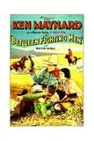 BETWEEN FIGHTING MEN  top from left: Ken Maynard  Ruth Hall  1932