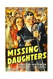 MISSING DAUGHTERS  US poster art  foreground from left: Rochelle Hudson  Richard Arlen  1939