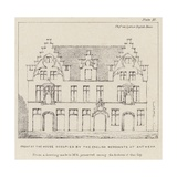 Front of the House Occupied by the English Merchants at Antwerp