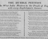The Humble Petition of the West India Planters to the People of England  with Every Englishman's…