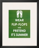 Wear Flip Flops and Pretend it's Summer