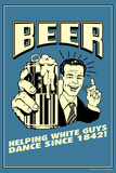 Beer Helping White Guys Dance Funny Retro Plastic Sign