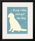 Keep Calm and Pet the Dog