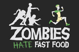 Zombies Hate Fast Food Snorg Tees Plastic Sign