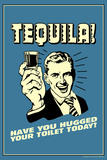 Tequila Have You Hugged Your Toilet Today Funny Retro Plastic Sign