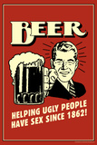 Beer Helping Ugly People Have Sex Since 1862 Funny Retro Plastic Sign