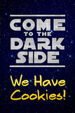 Come to the Dark Side We Have Cookies Funny Plastic Sign