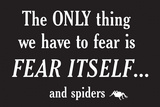 Fear Spiders Snorg Tees Plastic Sign