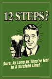 12 Steps Not In A Straight Line Beer Drinking Funny Retro Plastic Sign