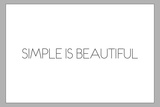 Simple Is Beautiful Plastic Sign