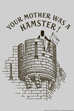 Your Mother Was A Hamster Snorg Tees Plastic Sign