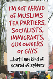 Not Afraid Of Tea Partiers But Scared Of Spiders Funny Plastic Sign