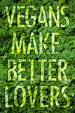 Vegans Make Better Lovers Plastic Sign