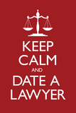 Keep Calm and Date a Lawyer Plastic Sign