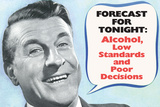 Weather Forecast Alcohol Low Standards Poor Decisions Funny Plastic Sign