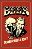 Beer Everybody Needs A Hobby Funny Retro Plastic Sign