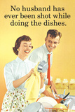 No Husband Shot While Doing Dishes Funny Plastic Sign