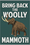 Bring Back the Woolly Mammoth Plastic Sign