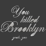 You Killed Brooklyn