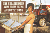 One Relationship Away From Being Country Song Funny Plastic Sign
