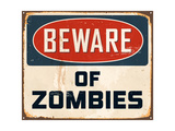 Vintage Metal Sign - Beware Of Zombies