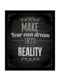 """Quote Typographical Design """"Make Your Own Dream Into Reality"""""""