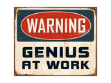 Sign: Warning - Genius at Work