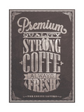 Premium Quality Strong Coffe Typography Background On Chalkboard