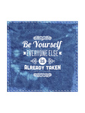 """Quote Typographical Design """"Be Yourself  Everyone Else Is Already Taken"""""""