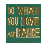 "Earthy Background Image And Design Element Depicting The Words ""Do What You Love And Dance"""