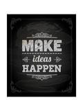 "Quote Typographical Design ""Make Ideas Happen"""