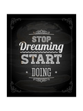 """Quote Typographical Design """"Stop Dreaming Start Doing"""""""