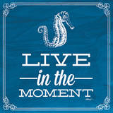 Live in the Moment Blue