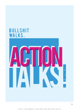 Bullshit Walks Action Talks